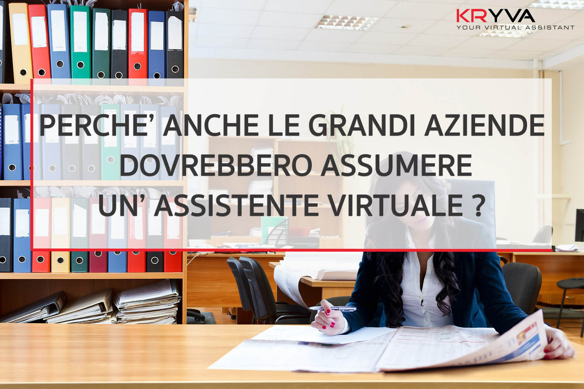 Perché anche le grandi aziende dovrebbero assumere assistenti virtuali?