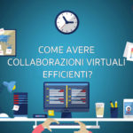 Come avere collaborazioni virtuali efficienti?