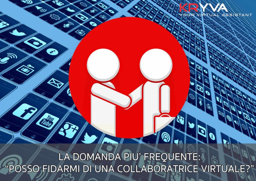 La domanda più frequente: Posso fidarmi di una collaboratrice virtuale?