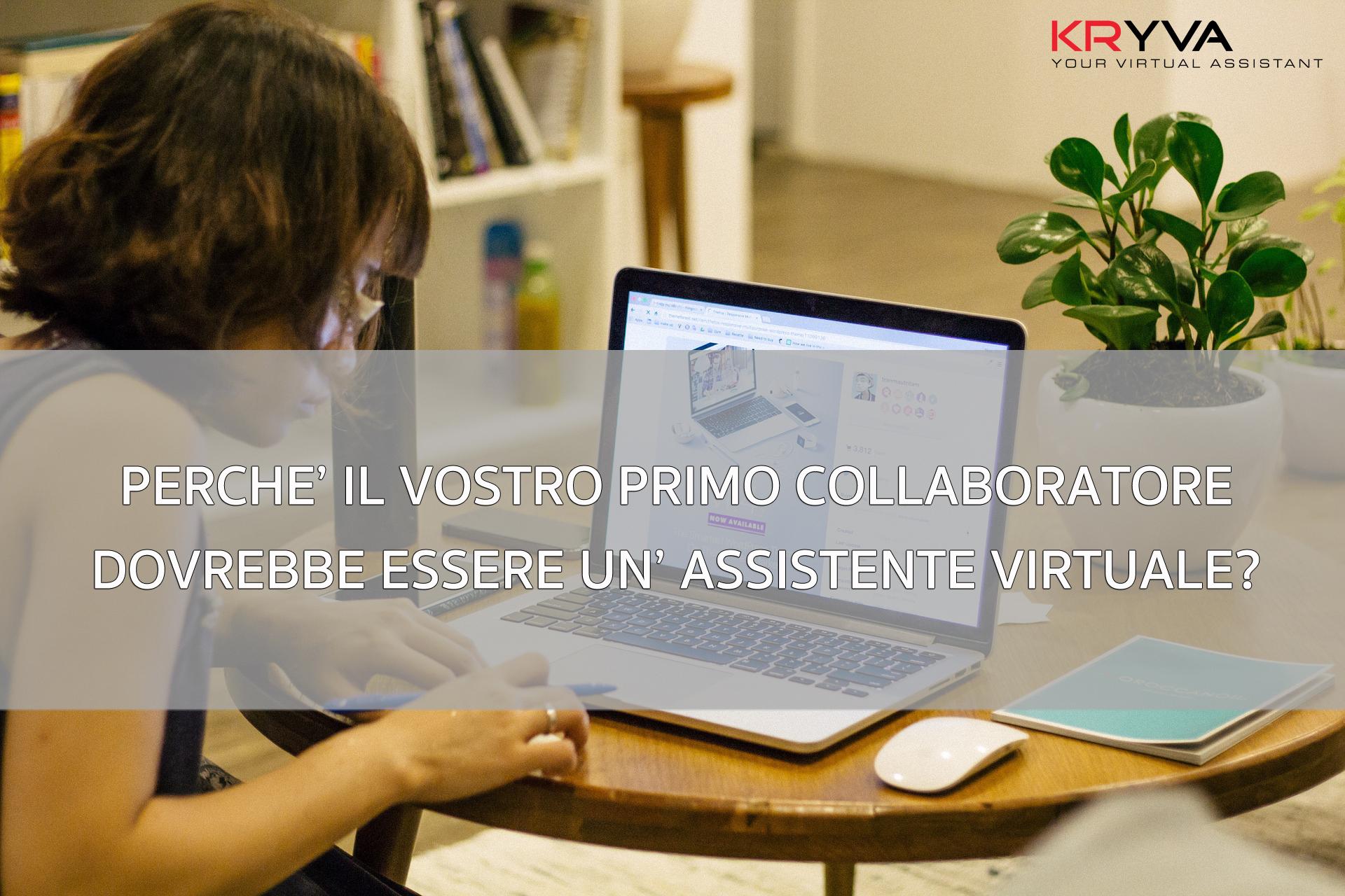 Perché il vostro primo collaboratore dovrebbe essere un'Assistente Virtuale?