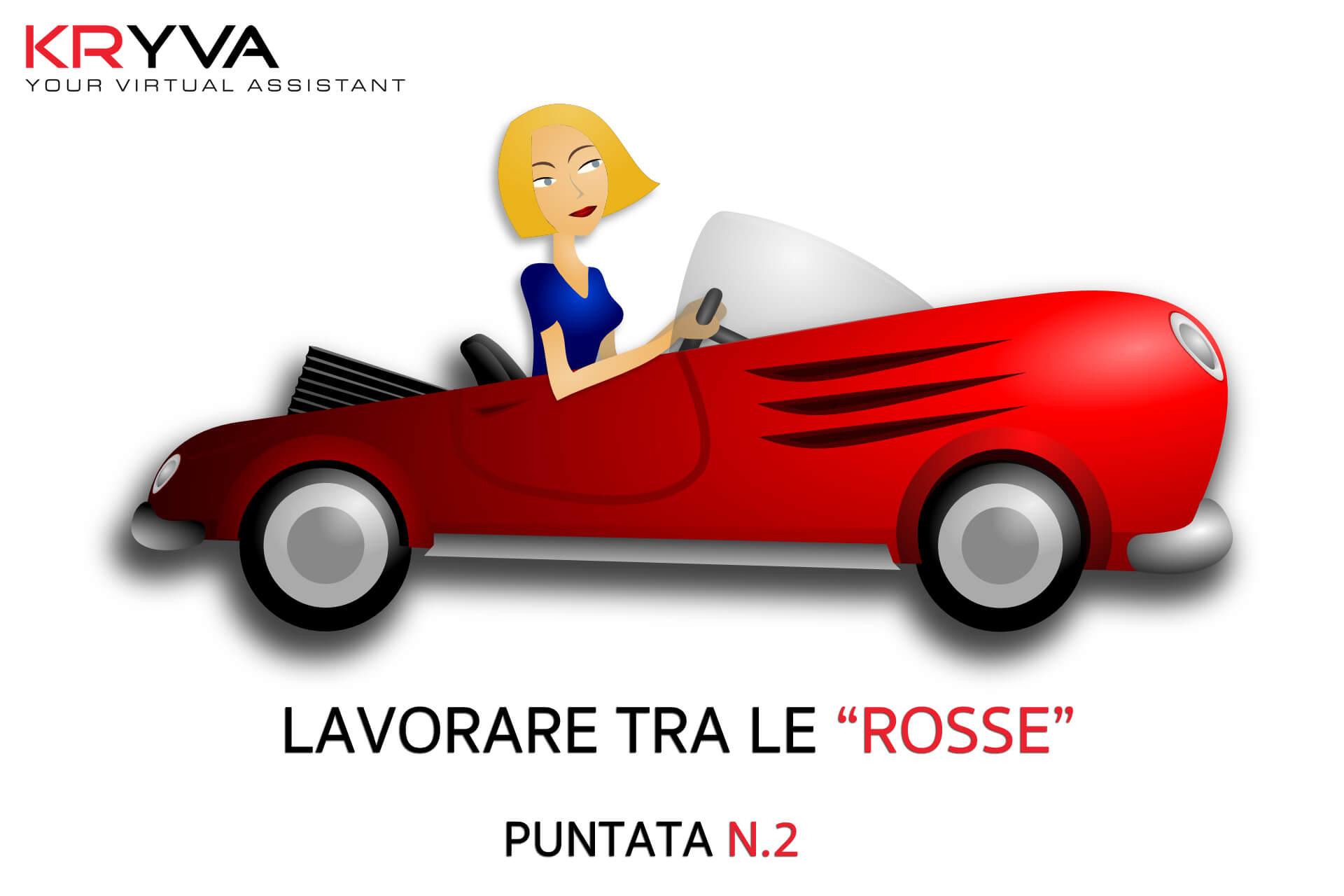 """Lavorare tra """" Le Rosse"""" Puntata N° 2"""