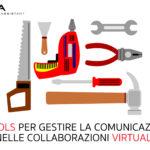 7 tools per gestire la comunicazione nelle collaborazioni virtuali