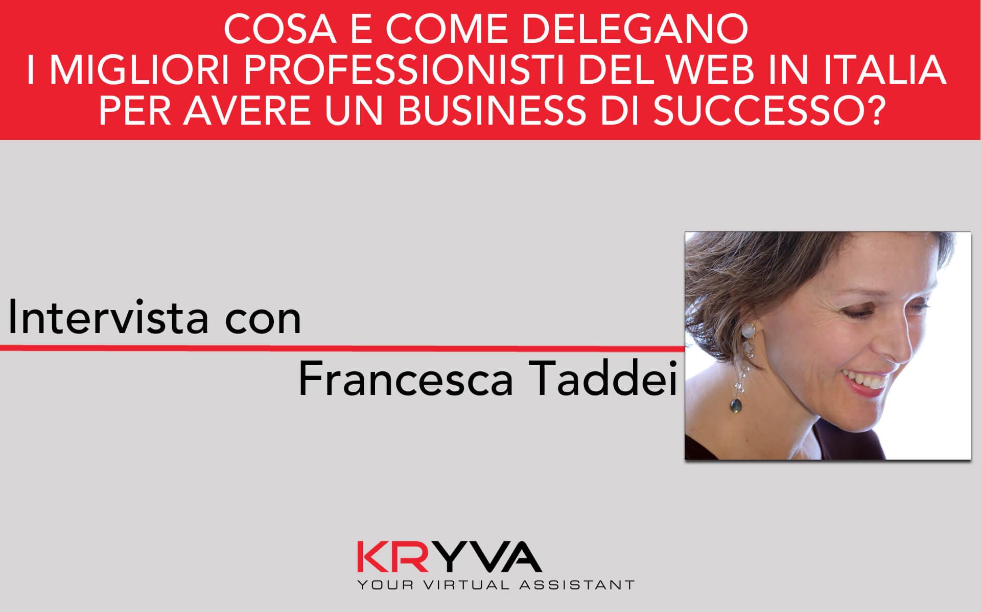 Strategia e competenza, i vantaggi della delega | Intervista con Francesca Taddei