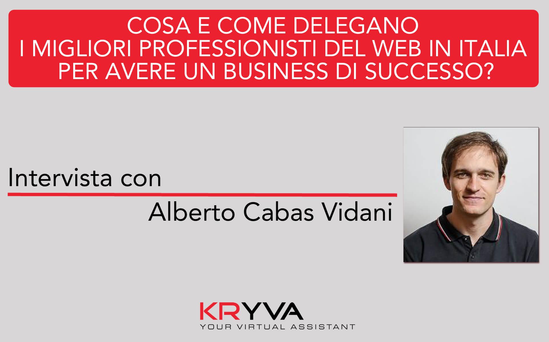 La possibilità di delegare come molla imprenditoriale | Intervista con Alberto Cabas Vidani.