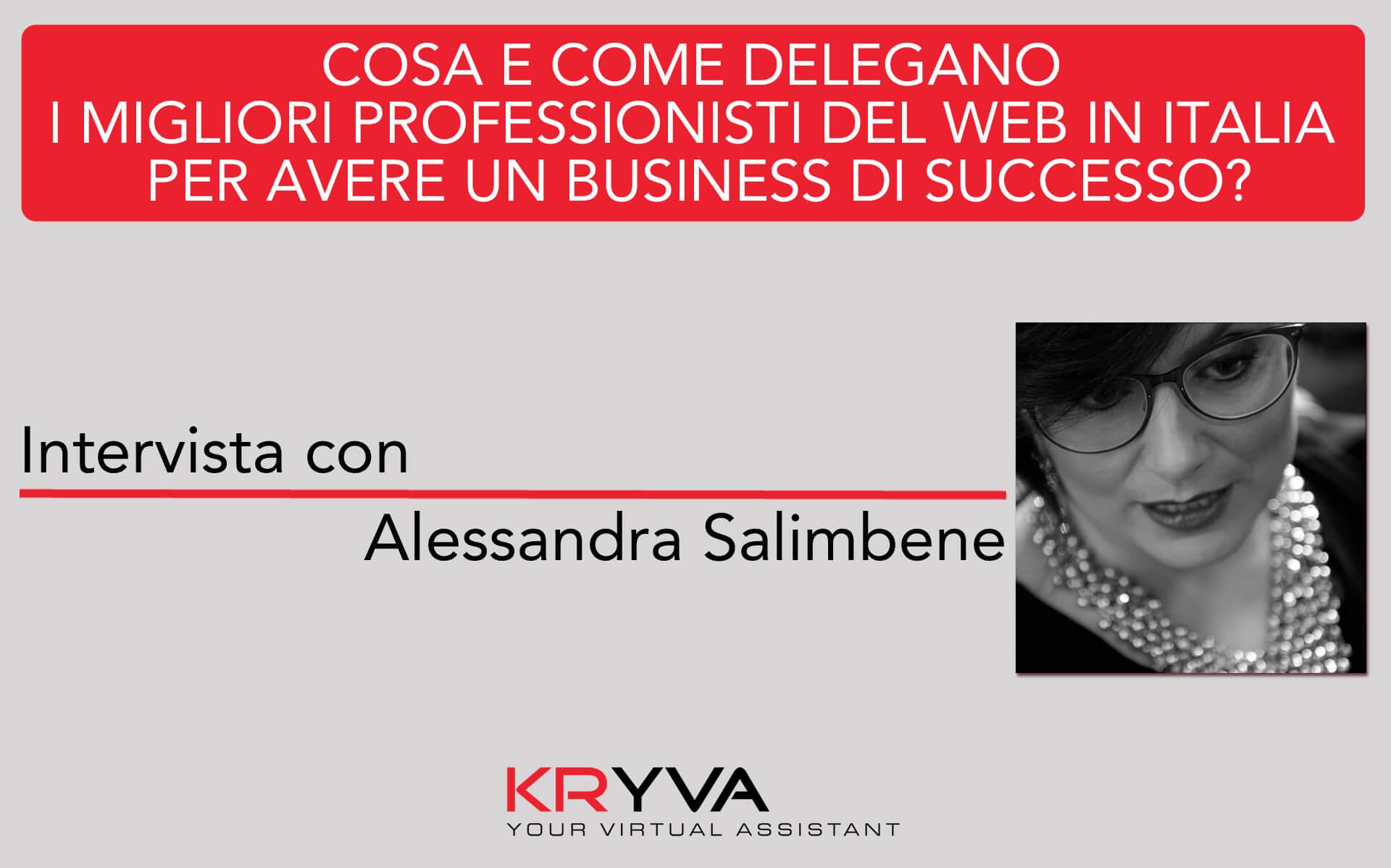 Sentirsi felice e crescere professionalmente delegando- Intervista con Alessandra Salimbene