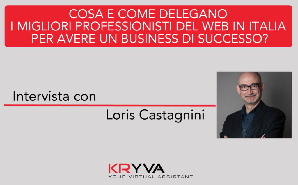Dalla strategia di comunicazione al webmarketing | Intervista con Loris Castagnini