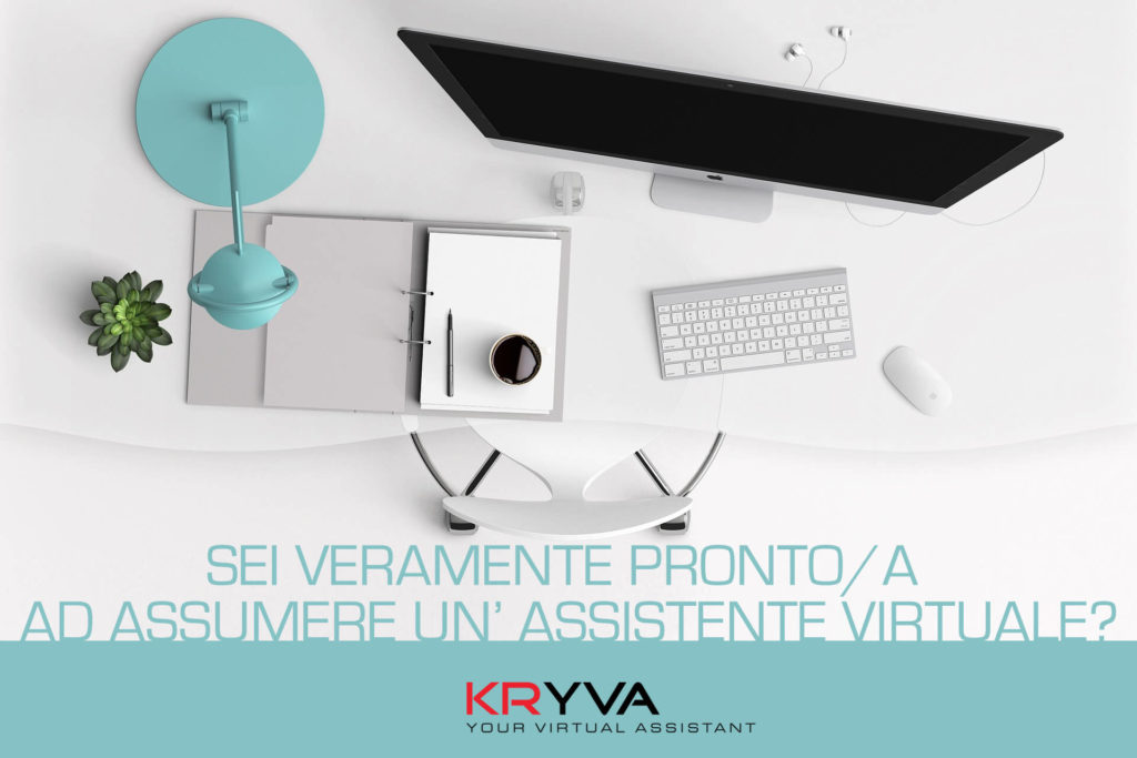 Sei veramente pronto a assumere un' assistente virtuale?