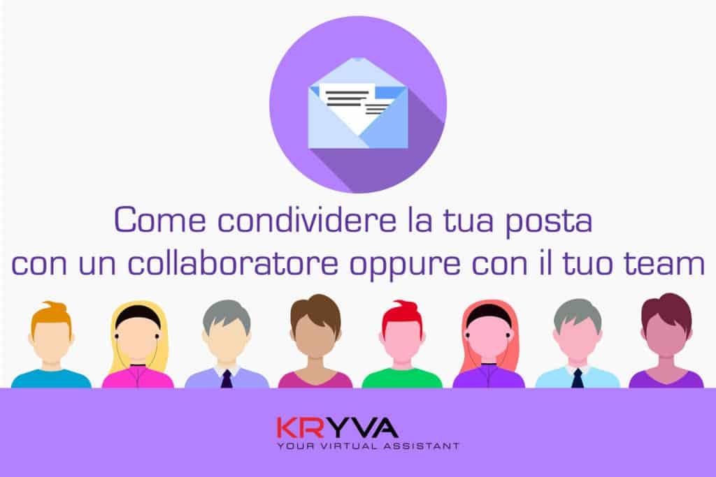 Come condividere la tua posta con un collaboratore oppure con il tuo team