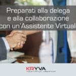 Preparati alla delega e alla collaborazione con l'assistente virtuale