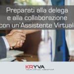 Preparati alla delega e alla collaborazione con l'assistente virtuale