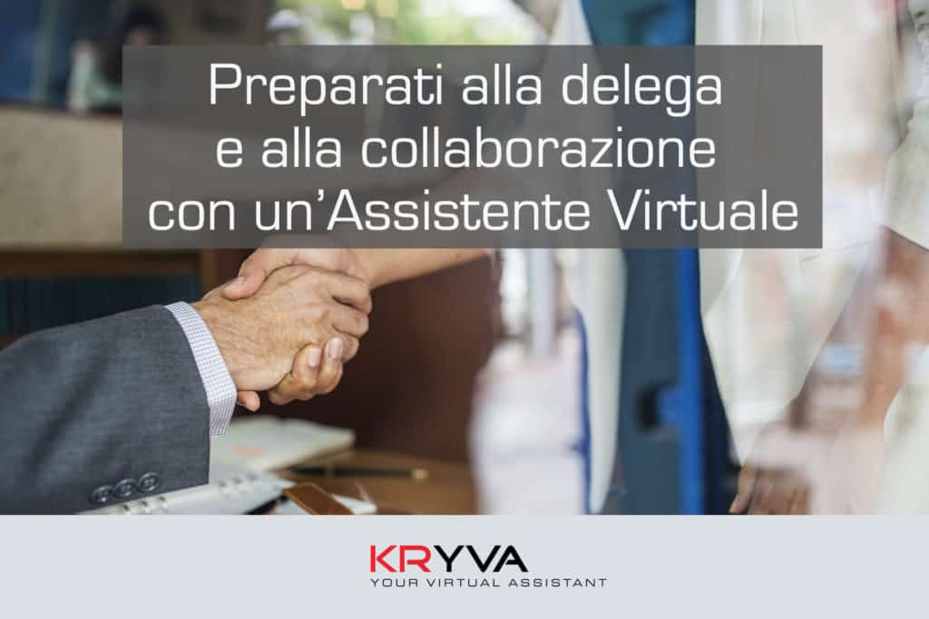 Preparati alla delega e alla collaborazione con un'Assistente Virtuale