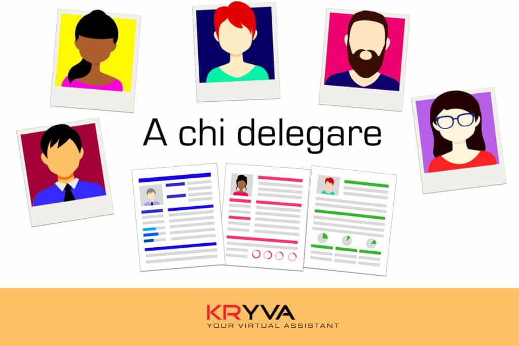 A chi delegare