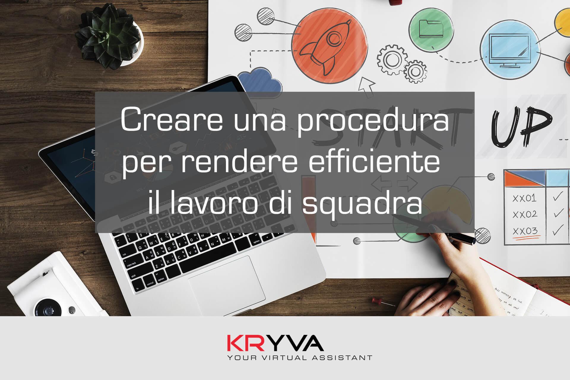Creare una procedura per rendere efficiente il lavoro di squadra