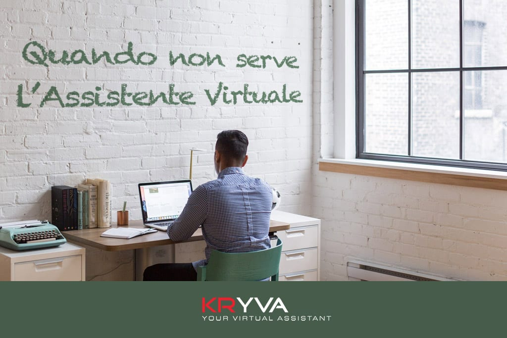 Quando non serve l'Assistente Virtuale